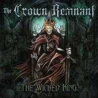 The Crown Remnant-The Wicked King: Pt. 2