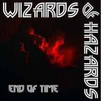 Wizards Of Hazards-End of Time