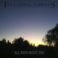 The Coming Darkness-All Men Must Die