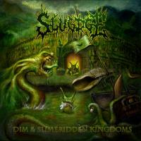 Slugdge-Dim and Slimeridden Kingdoms
