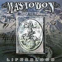 Mastodon - Lifesblood mp3
