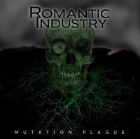 Romantic Industry-Mutation Plague