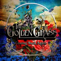 The Golden Grass-Coming Back Again