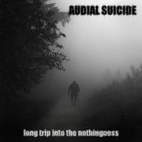 Audial Suicide-Long Trip Into The Nothingness