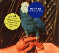 Andrew Bird-Are You Serious [Deluxe Edition]