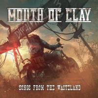 Mouth Of Clay-Songs From The Wasteland