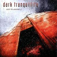Dark Tranquillity-Lost to Apathy