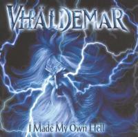 Vhaldemar-I Made My Own Hell