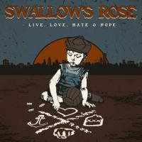 Swallow's Rose-Live, Love, Hate & Hope