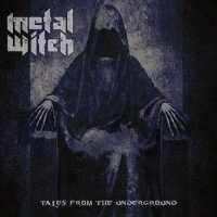 Metal Witch-Tales From The Underground