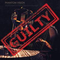 Phantom Vision-Guilty
