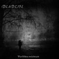 Deadlife-Worthless Existence