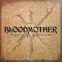 Bloodmother-Aspects In A Lifetime