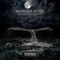 Morgan Rider and the Deep Dark River-Leviathan & the Deep, Dark Blue