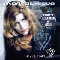 Mortal Love-I Have Lost... (Limited Edition)