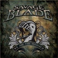 Savage Blade-We Are The Hammer