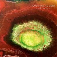 Planets And The Water-Not Ending