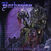 Barbarian-To No God Shall I Kneel