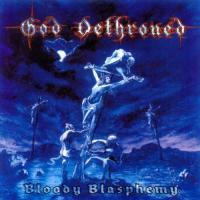 God Dethroned-Bloody Blasphemy