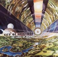 City Of Spectres-The Curse Of Science