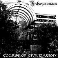 Archeopessimism-Course Of Civilization