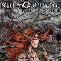 Killmosphere-Let's Fuckin' Die!