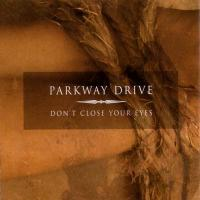 Parkway Drive-Don't Close Your Eyes