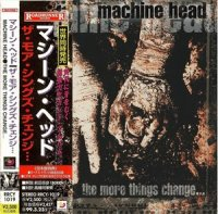 Machine Head-The More Things Change ... (Japan)