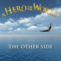 A Hero For The World-The Other Side