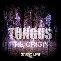 Tungus-The Origin (Studio Live 2016)