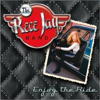 The Rece Jay Band-Enjoy The Ride