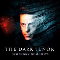 The Dark Tenor-Symphony Of Ghosts (Deluxe Edition)
