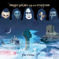 Freddy Delirio And The Phantoms-The Cross
