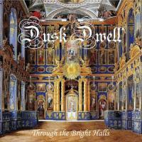 Dusk Dwell-Through The Bright Halls