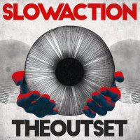 Slow Action-The Outset