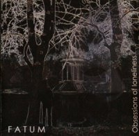 Fatum-Obsessions Of Loneliness