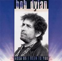 Bob Dylan-Good As I Been To You (DADC Austria press '92)