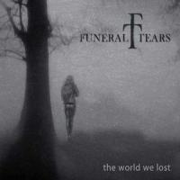 Funeral Tears-The World We Lost