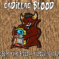 Cadillac Blood-The Beat That Bleeds...The Devil\'s Screams