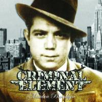 Criminal Element-Maiden Brooklyn