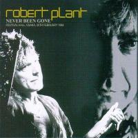 Robert Plant-Never Been Gone 20.02.1984 (Bootleg)