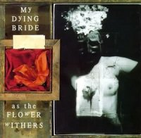 My Dying Bride-As the Flower Withers (Reissue 2004)