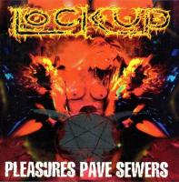 Lock Up-Pleasures Pave Sewers