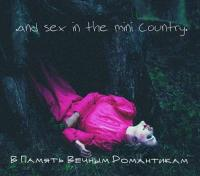 .and sex in the mini country.-В Память Вечным Романтикам