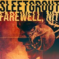 Sleetgrout-Farewell, Nit!