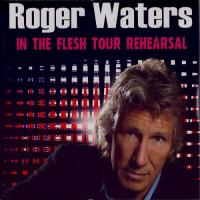Roger Waters-In The Flesh Tour Rehearsals 02.02.2002 (Bootleg)