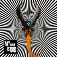 My Name Is God-My Name Is God