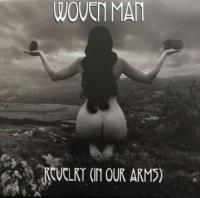 Woven Man-Revelry (In Our Arms)