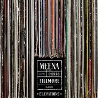 Meena Cryle & The Chris Fillmore Band-Elevations
