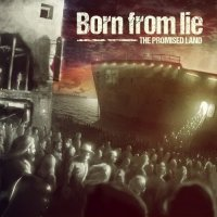 Born From Lie-The Promised Land